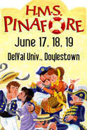 H.M.S. Pinafore, is Gilbert & Sullivan's musical comedy about a Lass that Loved a Sailor, spoofing the British Navy and Victorian society, enjoy comic patter songs, heart-felt ballads, and even a sailor's hornpipe, performed by local singers & comic actors accompanied by the Bucks County Gilbert & Sullivan Orchestra. Director: David Schwartz, Music Director: Lee Milhous, Produced by Bill Buckman