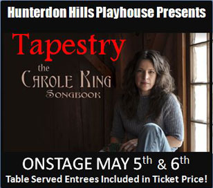 Join us at the Hunterdon Hills Playhouse for the premier musical tribute to beloved pop artist Carole King. Tapestry recreates the sound and vibe of a 1970's Carol King concert experience. Throughout this musical celebration, Suzanne O. Davis' impeccable attention to detail recreates a respectful and accurate musical representation of Carol King's piano and vocals skills. This wonderful show will take you on a journey back to all of those great recordings including One Fine Day and I Feel The Earth Move. Ticket price of $82.50 includes show, entrée, sides and salad, dessert buffet, hot coffee or hot tea, tax and gratuity.
