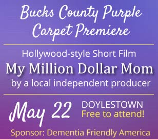 The Bucks County premiere of a local film My Million Dollar Mom. When an aging mom's health starts to fail from a form of Dementia, her devoted son must decide between his last chance to realize his life's dream of becoming a Congressman, and his desire to honor his mother's wishes to remain in her home. This Hollywood-style short film created by a local independent producer will make its Bucks County debut on location, at the CB Senior Center. In addition, after the movie, senior experts will present 2 short discussions/talks: Baby Boomer Care Planning and Two Steps to Better Brain Health. Light refreshments served. RSVP appreciated, not required: info@dementiasociety.org.  Get a FREE ticket at https://www.eventbrite.com/e/purple-carpet-premiere-tickets-45003539799